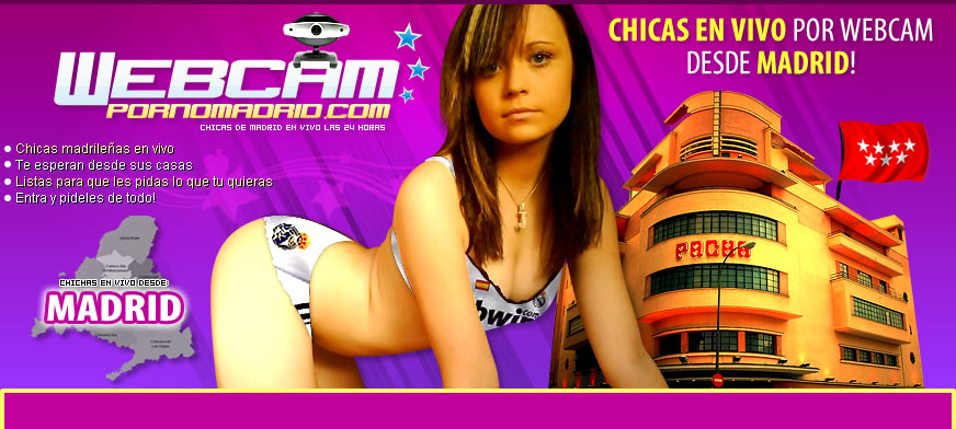 Webcams porno en Madrid